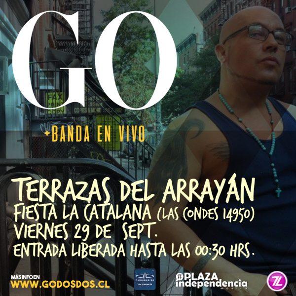 GO <br>TERRAZAS EL ARRAYÁN<br>FIESTA LA CATALANA<br>SEPT 2017